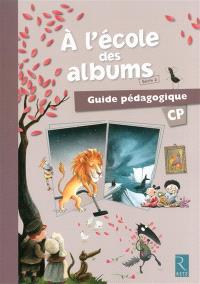 A l'école des albums CP : série 2 : guide pédagogique et CD-ROM