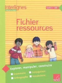 Interlignes, étude de la langue : cycle 3, CM1 : fichier ressources