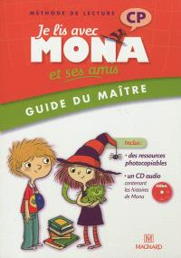 Je lis avec Mona et ses amis : méthode de lecture, CP, guide du maître