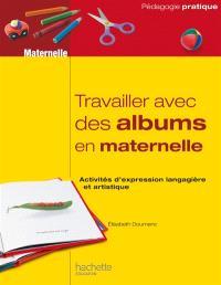 Travailler avec des albums en maternelle : activités d'expression langagière et artistique