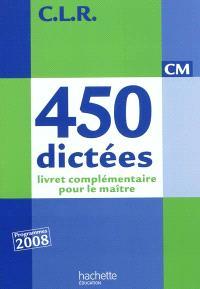 450 dictées CM : livret complémentaire pour le maître