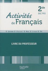 Activités de français, 2de bac pro : livre du professeur