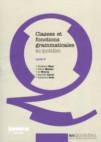 Classes et fonctions grammaticales au quotidien : cycle 3