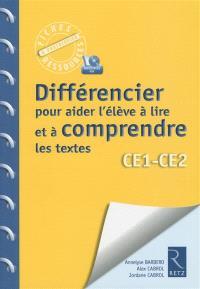 Différencier pour aider l'élève à comprendre les textes : CE1-CE2