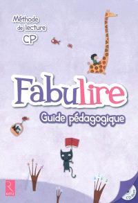 Fabulire, méthode de lecture CP : guide pédagogique