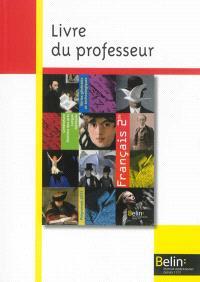 Français 2de séries générales et technologiques : livre du professeur