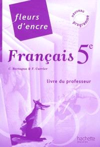 Français 5e : livre du professeur : nouveau programme