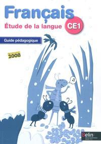 Français CE1, étude de la langue, les trésors du français : guide pédagogique : programmes 2008