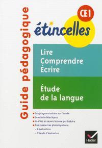 Guide pédagogique CE1 : lire, comprendre, écrire : étude de la langue