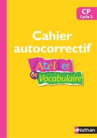L'atelier de vocabulaire, CP cycle 2 : cahier autocorrectif