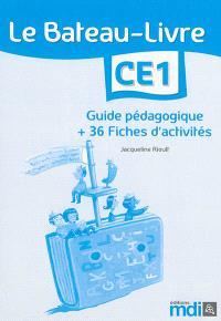 Le bateau-livre CE1 : guide pédagogique + 36 fiches d'activités