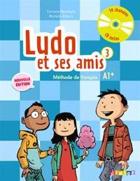 Ludo et ses amis 3 méthode de français A1+ : guide de classe