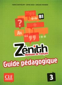 Zénith 3, B1 : méthode de français : guide pédagogique