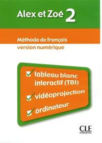 Alex et Zoé 2 : méthode de français : version numérique