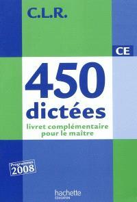 450 dictées, CE : livret complémentaire pour le maître : programmes 2008
