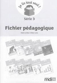 Je lis tout seul ! : série 3 : fichier pédagogique