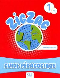 Zigzag, A1.1 : guide pédagogique
