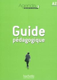 Agenda 2, A2, méthode de français : guide pédagogique