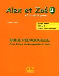 Alex et Zoé et compagnie 2 : guide pédagogique, CECR A1.1 : avec fiches photocopiables et tests