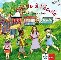 Allons à l'école ! : français pour enfants