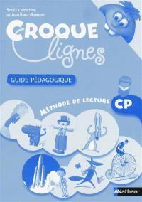 Croques lignes CP : méthode de lecture : guide pédagogique