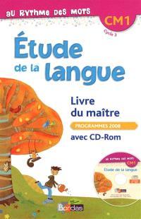 Etude de la langue CM1, cycle 3 : livre du maître : programmes 2008