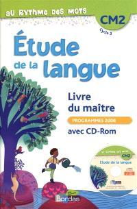 Etude de la langue CM2, cycle 3 : livre du maître : programmes 2008