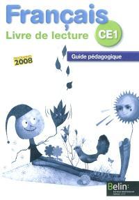 Français CE1, livre de lecture : guide pédagogique : programmes 2008
