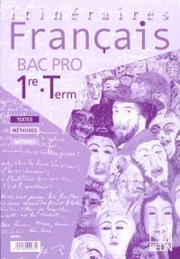 Français, Bac pro, 1re terminale : textes, méthodes, notions