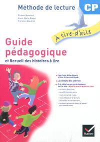Guide pédagogique et recueil des histoires à lire : méthode de lecture CP