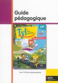 Je lis et j'écris avec Tyl et ses amis : CP, méthode de lecture : guide pédagogique