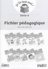 Je lis tout seul ! : série 4 : fichier pédagogique