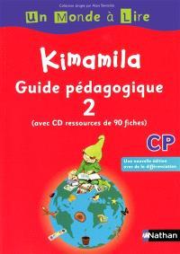 Kimamila CP : guide pédagogique. Volume 2