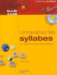 Le travail sur les syllabes, pour l'éveil à la conscience phonologique : des activités et des jeux pour manipuler les syllabes dès la MS et en ASH