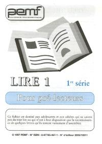 Lire 1 : pour pré-lecteur. Volume 1