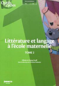 Littérature et langage à l'école maternelle. Volume 2
