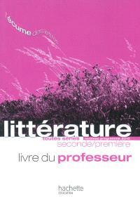 Littérature toutes séries seconde-première : nouveau programme 2010 : livre du professeur