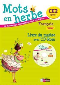Mots en herbe français, CE2 cycle 3 : livre du maître avec CD-Rom : programme 2008