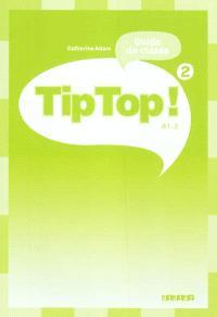 Tip top ! 2, guide de classe, A1.1