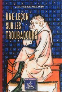 Une leçon sur les troubadours