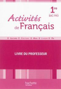 Activités de français, 1re bac pro : livre du professeur