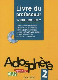 Adosphère 2, A1-A2, méthode de français : livre du professeur tout-en-un