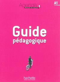 Agenda 1, méthode de français, A1 : guide pédagogique