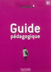 Agenda 3, B1 : guide pédagogique