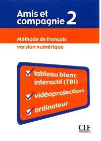 Amis et compagnie 2 : méthode de français : version numérique