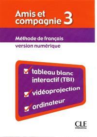Amis et compagnie 3 : méthode de français : version numérique