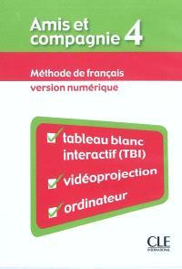 Amis et compagnie 4 : méthode de français : version numérique