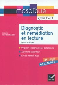 Diagnostic et remédiation en lecture : cycles 2 et 3 : fiches photocopiables