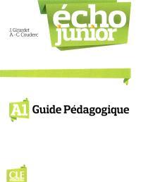Echo junior, A1 : méthode de français : guide pédagogique