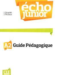 Echo junior, A2 : méthode de français : guide pédagogique